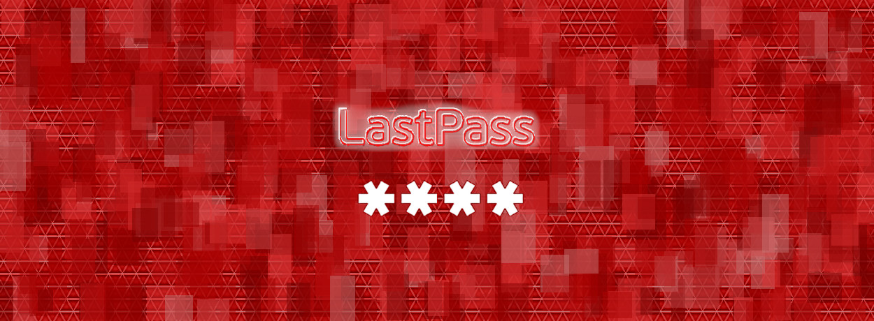 Password-Revealing Bug Quickly Fixed in LastPass Extensions