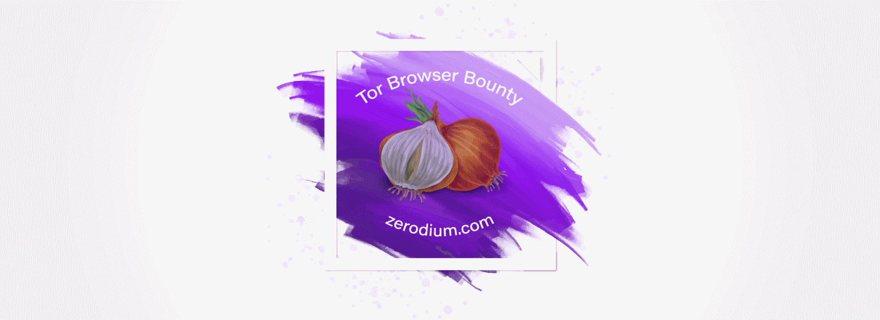 Tor Browser Zero-Day Exploits Bounty