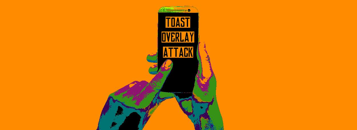Toast Overlay Attack