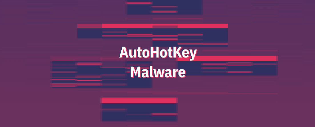 AutoHotkey Malware Is Now a Thing