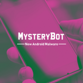 New MysteryBot Android Malware Packs a Banking Trojan, Keylogger, and Ransomware Image
