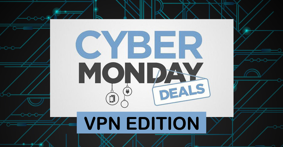 cyber monday vpn deals promos roundup. Black Bedroom Furniture Sets. Home Design Ideas